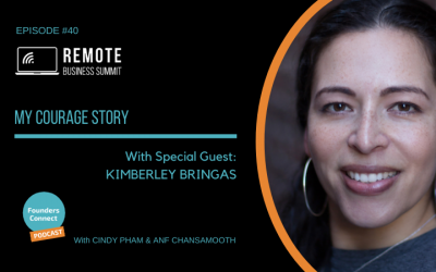 FC040 My Courage Story ft. Kimberley Bringas – Remote Business Summit Speaker Series
